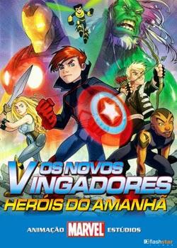 Assistir - Os Novos Vingadores – Heróis do Amanhã – Dublado Online