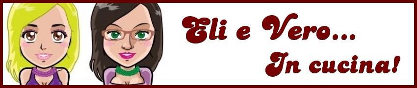 Eli e Vero... In cucina!