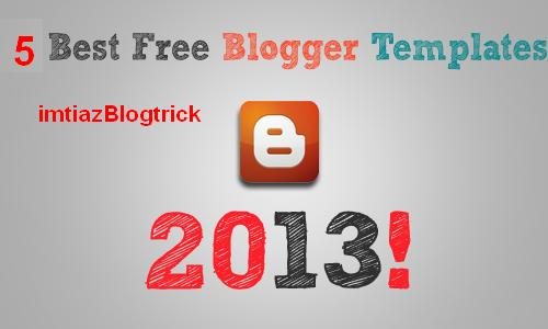 5 Best SEO Friendly Blogger Template Of 2013