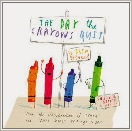 The Day the Crayons Quit by Drew Daywalt and Oliver Jeffers.