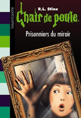 Chair de poule 04 prisonniers du miroir for Histoire du miroir