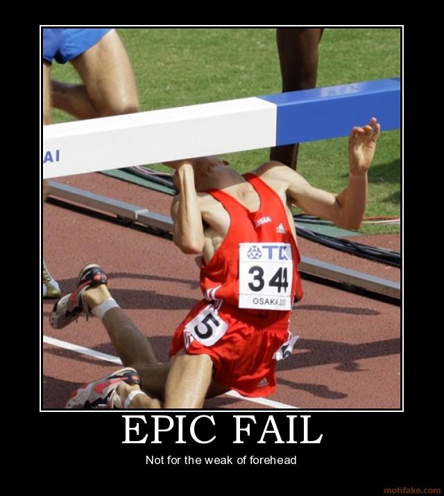 Epic Fails Olympics Epic Fail on Our Part as