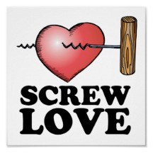 anti love picture: Screw Love
