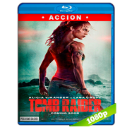 Tomb Raider: Las aventuras de Lara Croft (2018) BRRip 1080p Audio Dual Latino-Ingles