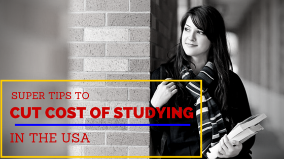 Super Tips to Cut Cost of Studying in the US