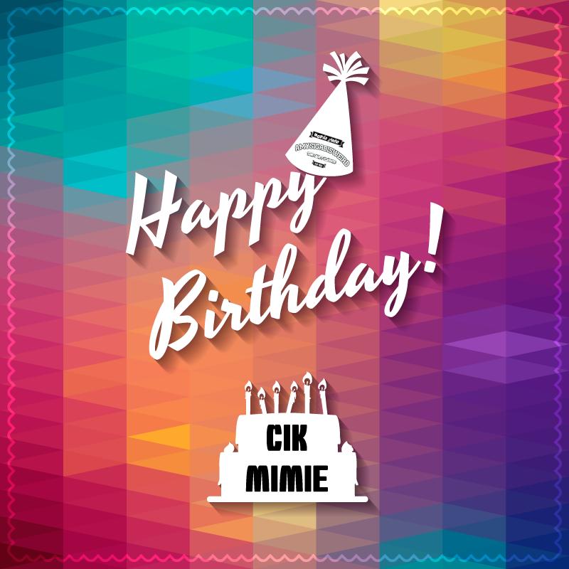 Happy Birthday Cik Mimie :)