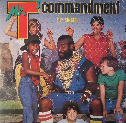 Mr T Mr Ts Commandment