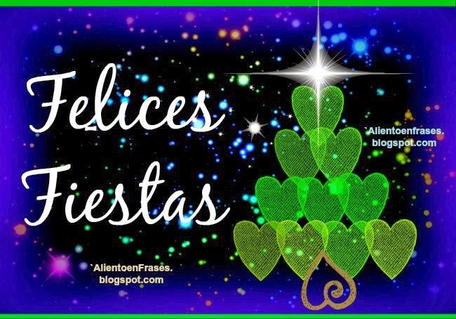 Felices Fiestas, Que disfrutes del gozo y la unión de estos días especiales, deseándote un buen tiempo en buena compañía, y esperando que el año venidero sea de prosperidad y éxito en el camino lleno de luz que recorrerás.