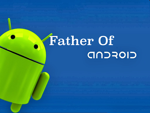 founder of android