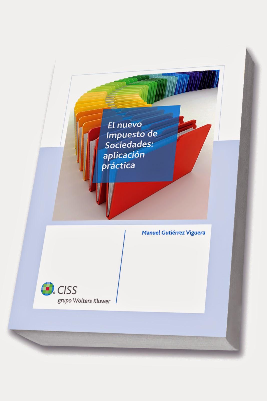 El nuevo Impuesto de Sociedades. Aplicación práctica 2015. Novedades Derecho Marzo, en Librería Cilsa.