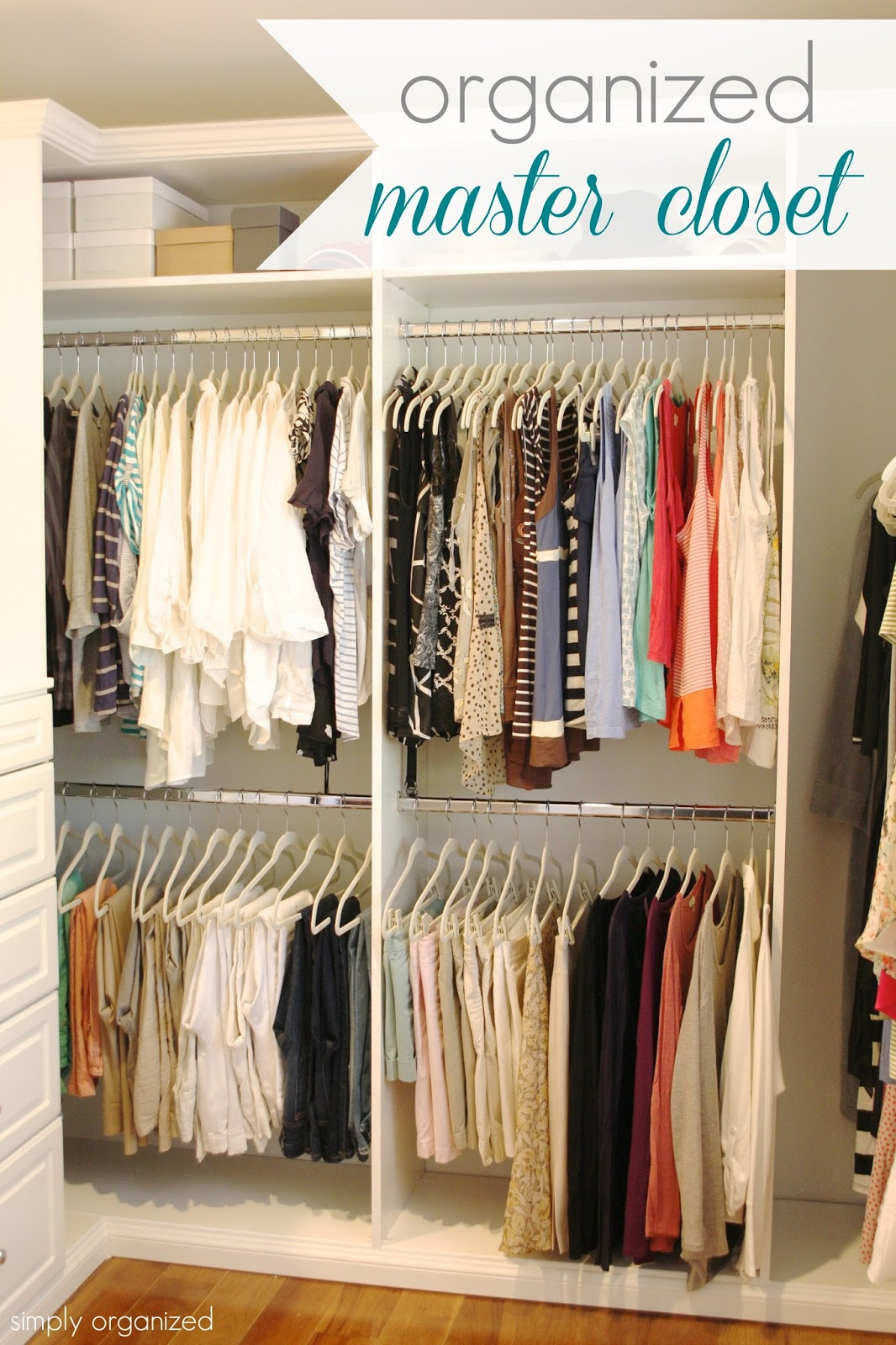 Simply organized organized master closet for How to organize your closets