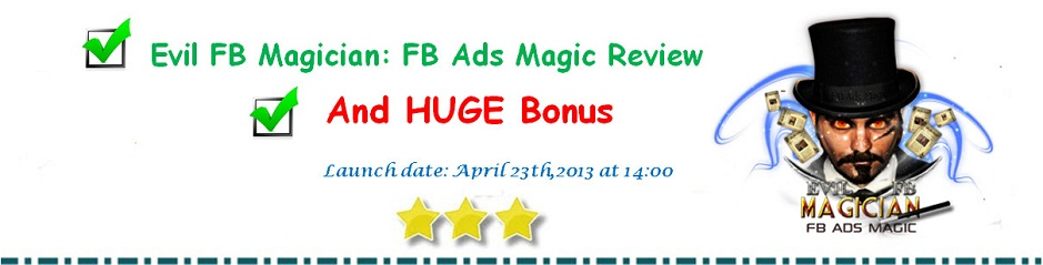 Evil FB Magician: FB Magic Ads Review and Bonuses