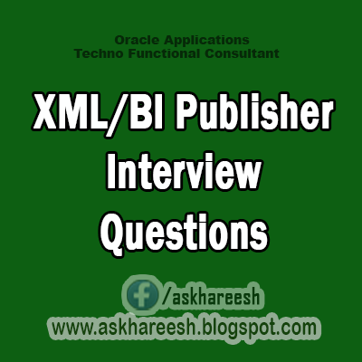 XML/BI Publisher Interview Questions, AskHareesh.blogspot.com