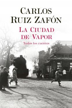 La Ciudad de Vapor, Carlos Ruiz Zafón