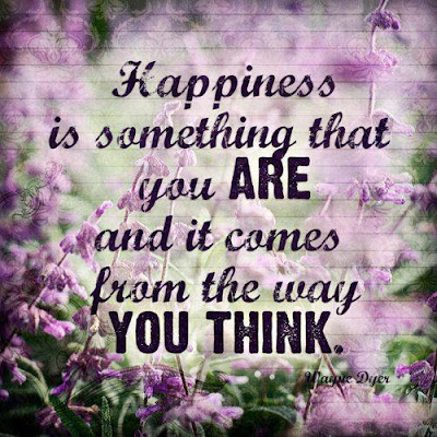 Happiness is something that you are and it comes from the way you think.