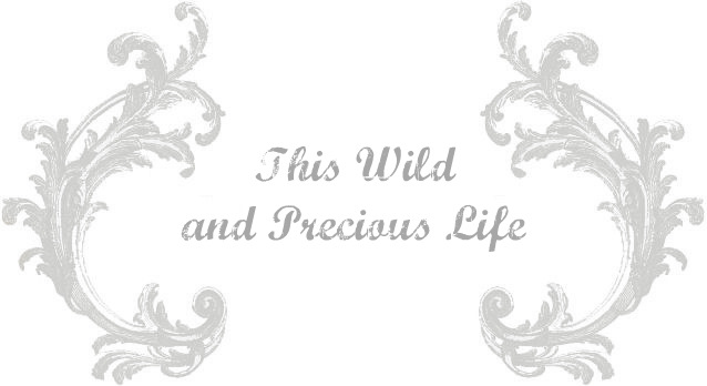 This Wild and Precious Life