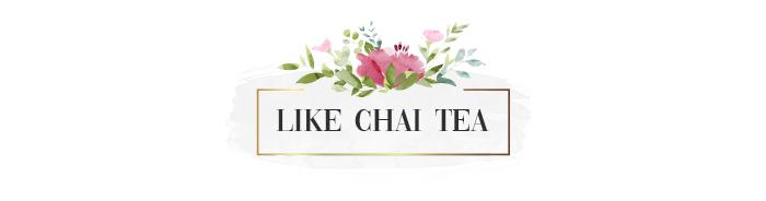 LIKE CHAI TEA