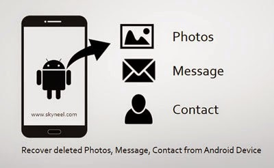 Recover deleted Photos, Message, Contact from Android Device