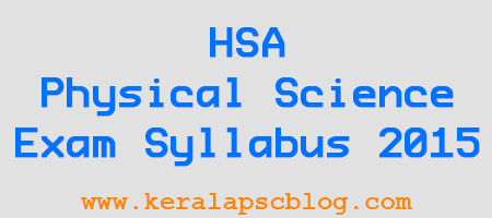 Kerala PSC HSA Physical Science Exam Syllabus 2015