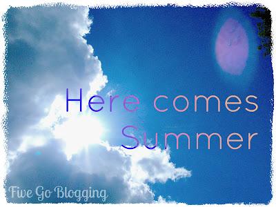 """here comes summer"" ""Summer Bucket List"" ""Five Go blogging"""