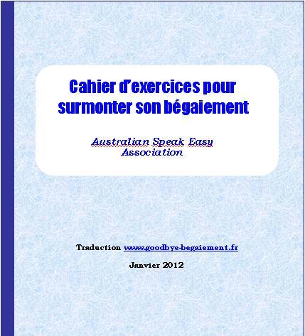 Goodbye Bégaiement ! Conseils pour en sortir: Cahier d'exercices ...