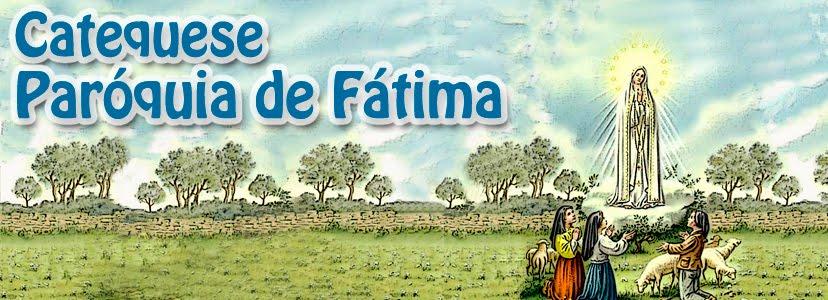 Catequese Paróquia de Fátima