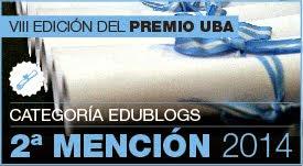 PREMIO UBA EDUBLOGS 2014. BLOG GANADOR DE LA 2º MENCIÓN