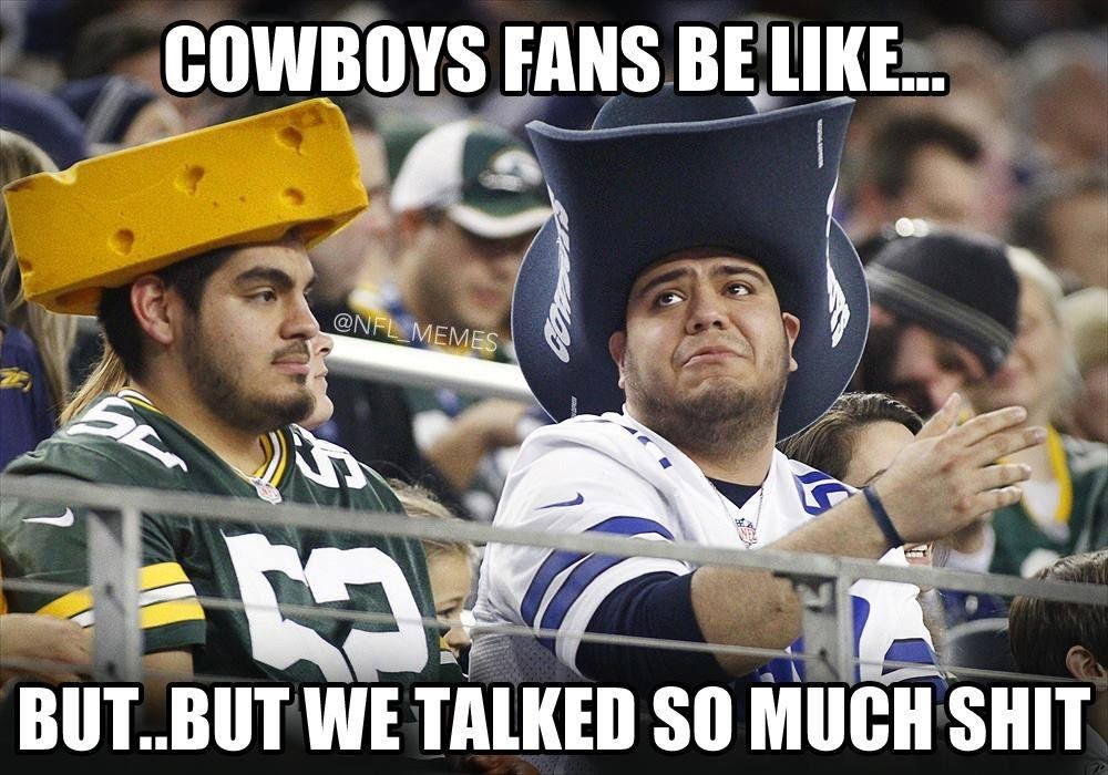 Cowboys%2Bfans%2Bbe%2Blike...%2Bbut..%2Bbut%2Bwe%2Btalked%2Bso%2Bmuch%2Bshit 22 meme internet cowboys fans be like but but we talked so