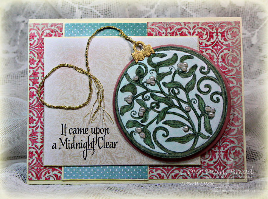 Stamps - Our Daily Bread Designs God's Timing, Mistletoe Ornament, ODBD Custom Matting Circle Dies, ODBD Custom Circle Ornament Die, ODBD Christmas Paper Collection 2014
