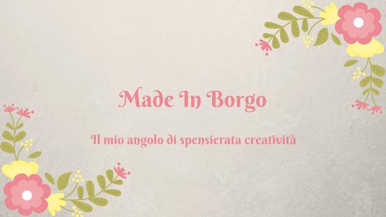 Made In Borgo