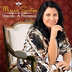 Mirian Santos – Vivendo A Promessa