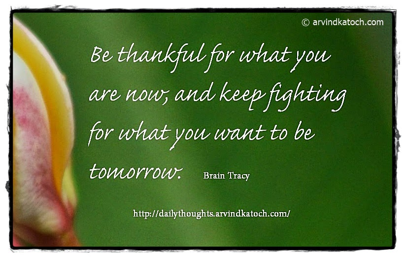 thankful, tomorrow, keep, Brain Tracy, daily thought, quote