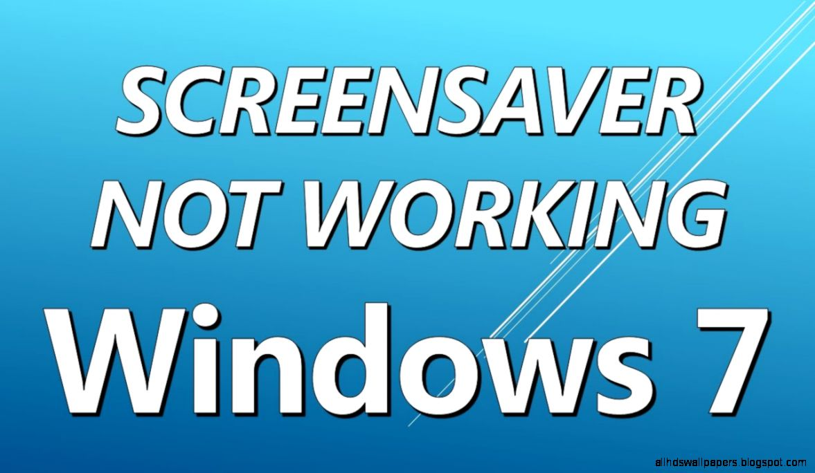 Screensaver Not Working Windows 7 HOW TO FIX the Performance
