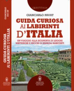 GUIDA CURIOSA AI LABIRINTI D'ITALIA - DI GIANCARLO PAVAT