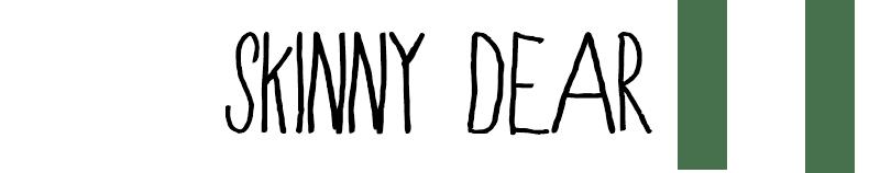 Skinny Dear