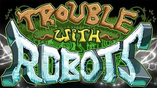 Screenshots of the Trouble with robots for Android tablet, phone.