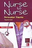 AJIBAYUSTORE  Judul Buku : NURSE TO NURSE Perawatan Trauma - Trauma Care Pengarang : Donna Nayduch Penerbit : Salemba Medika