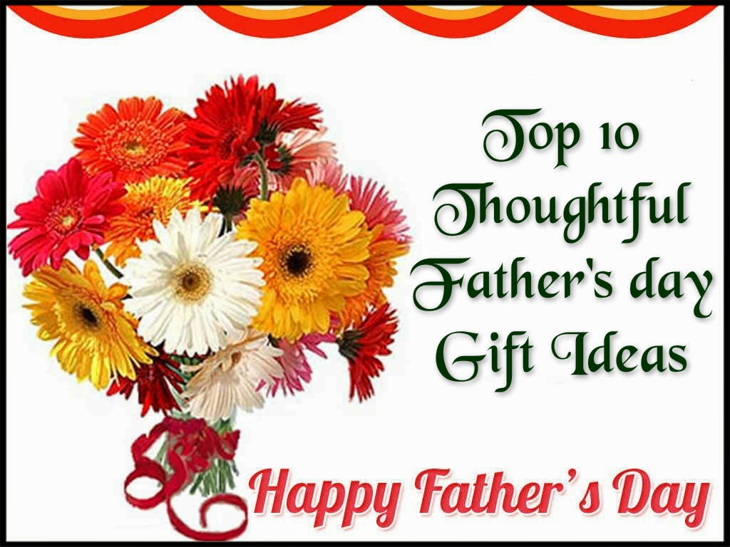Top 10 Thoughtful Father's day Gift Ideas