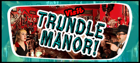 What's Shambling at Trundle Manor