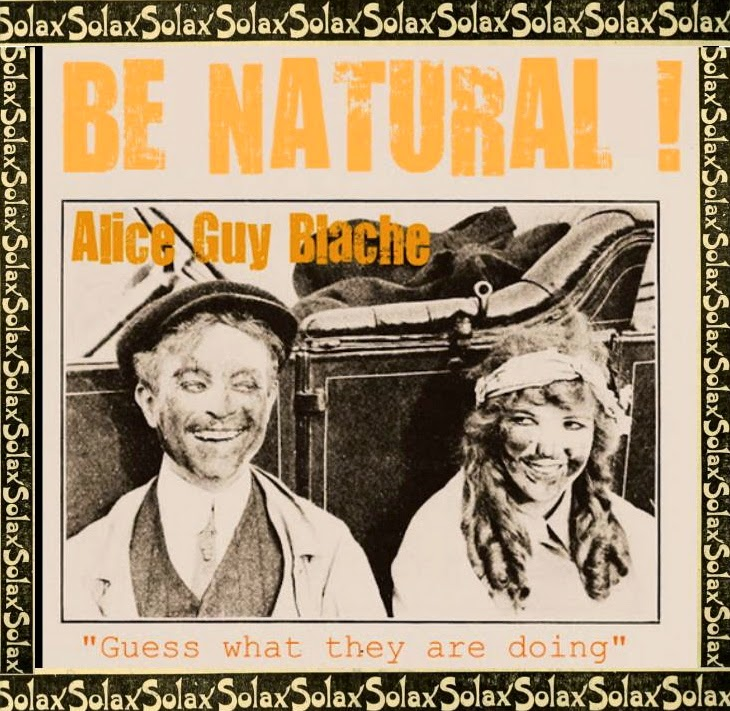 *Be Natural !! ©riginal Memoirs of Alice Guy Blache
