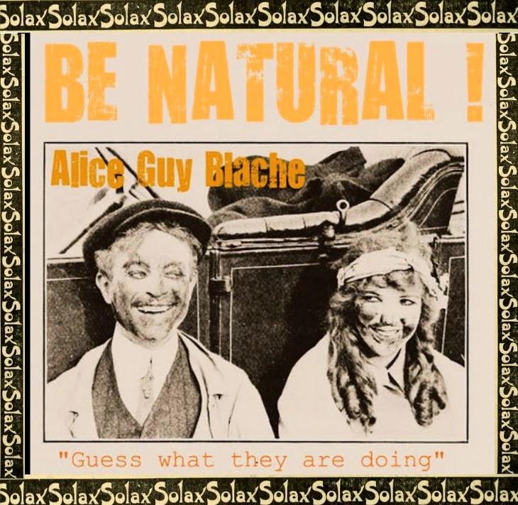 *Be Natural !! ©riginal Memoirs of Alice Guy Blache