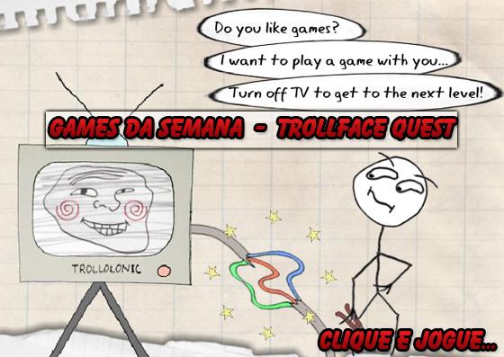 Games da semana [20] - Trollface Quest