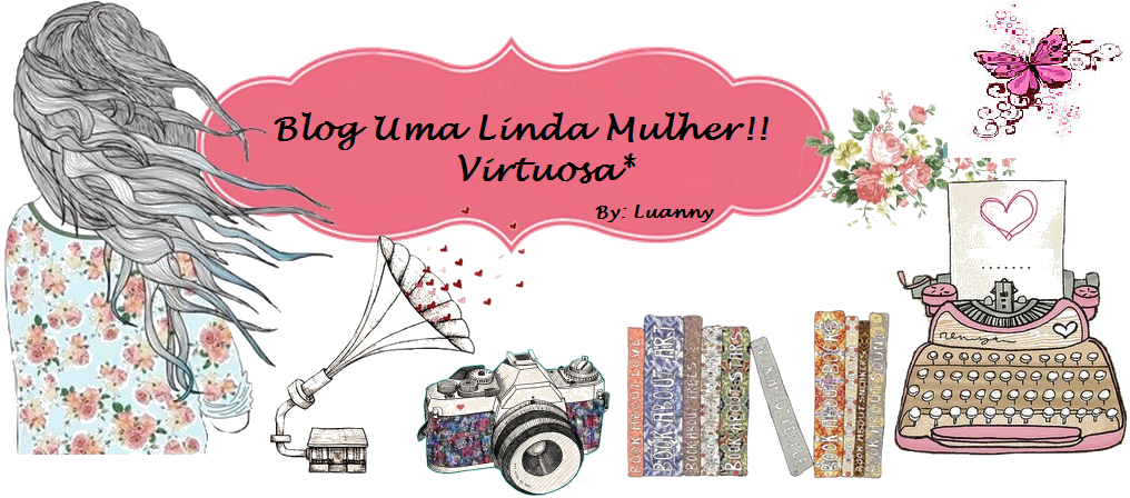 Uma Linda Mulher !! Virtuosa*
