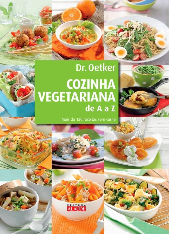Cozinha Vegetariana de A a Z – Mais de 130 receitas sem carne