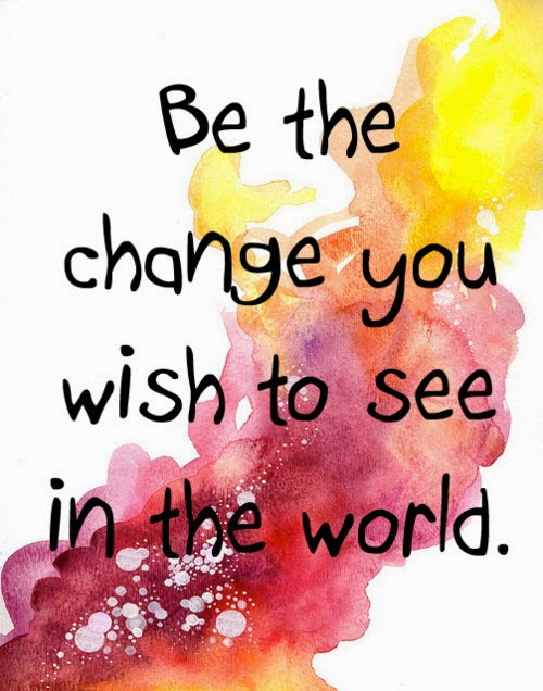 Be The Change You Wish To See Quotes. QuotesGram