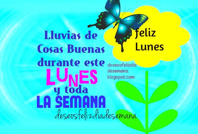 Feliz Lunes y Semana con lluvias de Bendiciones, prosperidad, amor, sabiduría, agradecimiento y felicidad.