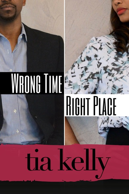Wrong Time Right Place by Tia Kelly