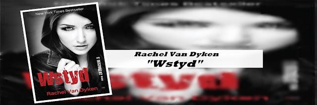 """#57 - Rachel Van Dyken """"Wstyd"""" i zakończenie trylogii Zatraceni"""
