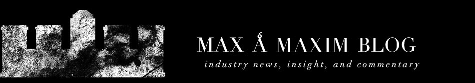 MAX A MAXIM
