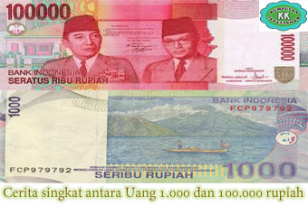 Cerita singkat antara Uang 1.000 dan 100.000 rupiah